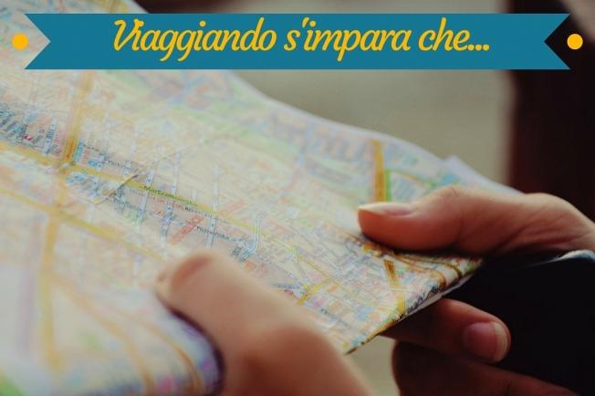 Viaggiando s'impara che...
